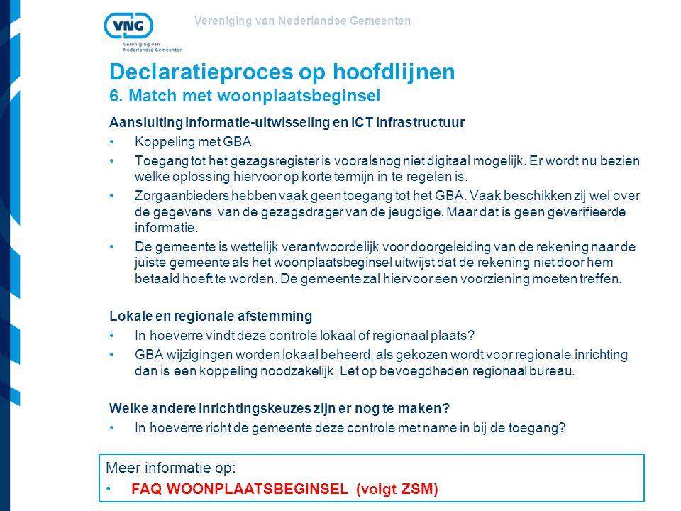 Vereniging van Nederlandse Gemeenten Declaratieproces op hoofdlijnen 6. Match met woonplaatsbeginsel Aansluiting informatie-uitwisseling en ICT infras
