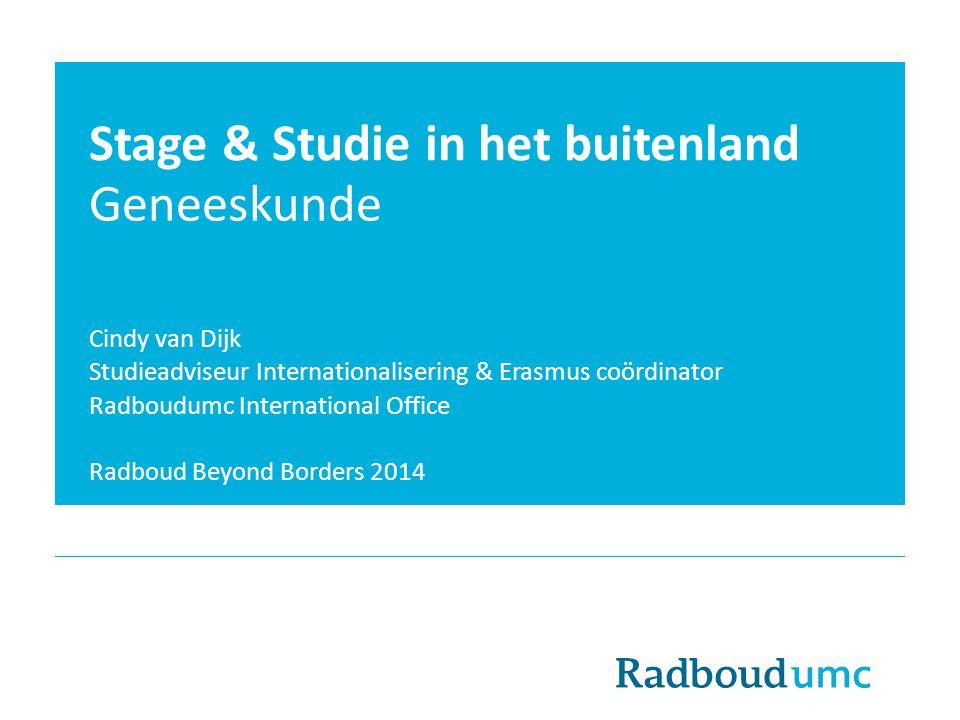 Programma 29 september 2014 Radboudumc International Office Buitenland opties binnen Geneeskunde Voorbereiding Visumaanvraag Verzekeringen Subsidies, beurzen & fondsen Vragen