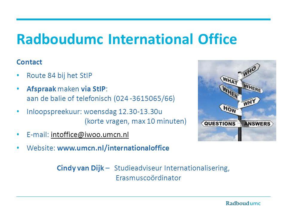 Radboudumc International Office Contact Route 84 bij het StIP Afspraak maken via StIP: aan de balie of telefonisch (024 -3615065/66) Inloopspreekuur: