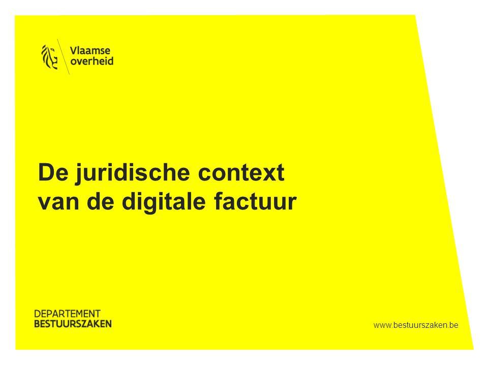www.bestuurszaken.be De juridische context van de digitale factuur