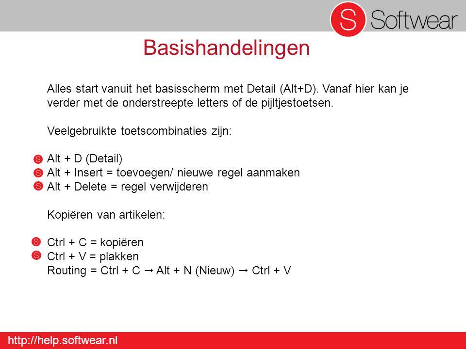 http://help.softwear.nl Basishandelingen Alles start vanuit het basisscherm met Detail (Alt+D). Vanaf hier kan je verder met de onderstreepte letters