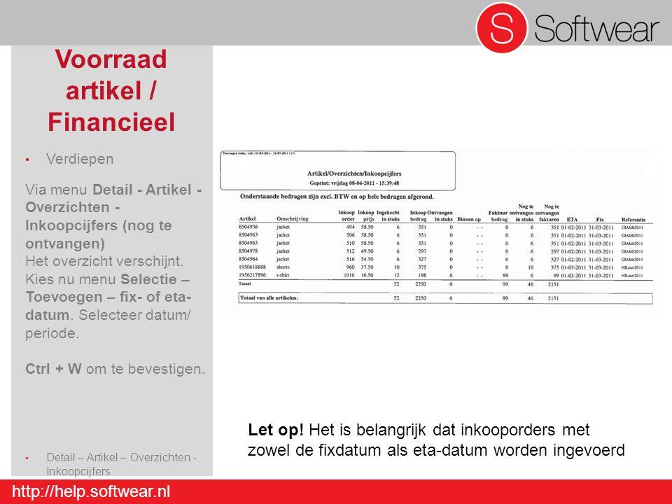 http://help.softwear.nl Voorraad artikel / Financieel Verdiepen Via menu Detail - Artikel - Overzichten - Inkoopcijfers (nog te ontvangen) Het overzic