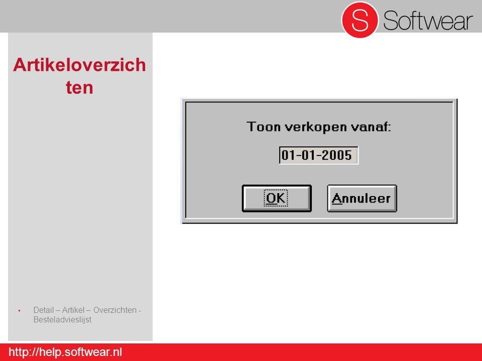 http://help.softwear.nl Artikeloverzich ten Detail – Artikel – Overzichten - Besteladvieslijst