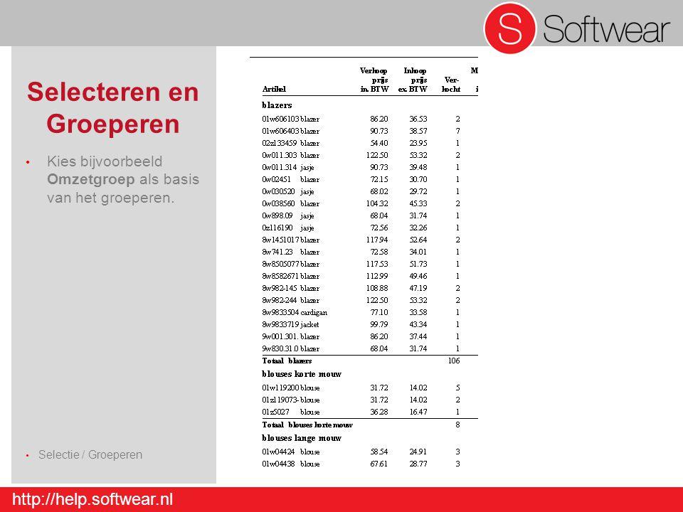 http://help.softwear.nl Selecteren en Groeperen Kies bijvoorbeeld Omzetgroep als basis van het groeperen. Selectie / Groeperen Detail – Artikel - Invo