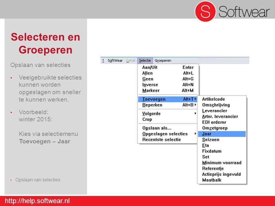 http://help.softwear.nl Selecteren en Groeperen Opslaan van selecties Veelgebruikte selecties kunnen worden opgeslagen om sneller te kunnen werken. Vo