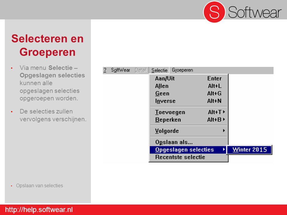 http://help.softwear.nl Selecteren en Groeperen Via menu Selectie – Opgeslagen selecties kunnen alle opgeslagen selecties opgeroepen worden. De select