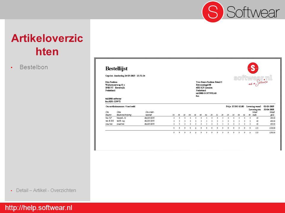 http://help.softwear.nl Artikeloverzic hten Bestelbon Detail – Artikel - Overzichten Detail – Artikel - Invoer