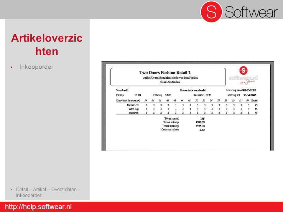 http://help.softwear.nl Artikeloverzic hten Inkooporder Detail – Artikel – Overzichten – Inkooporder Detail – Artikel - Invoer