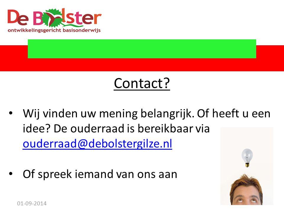 01-09-2014 23 Contact? Wij vinden uw mening belangrijk. Of heeft u een idee? De ouderraad is bereikbaar via ouderraad@debolstergilze.nl ouderraad@debo