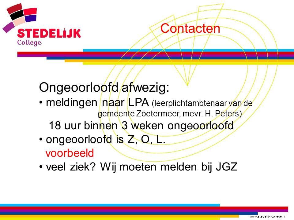 www.stedelijk-college.nl Contacten Ongeoorloofd afwezig: meldingen naar LPA (leerplichtambtenaar van de gemeente Zoetermeer, mevr.