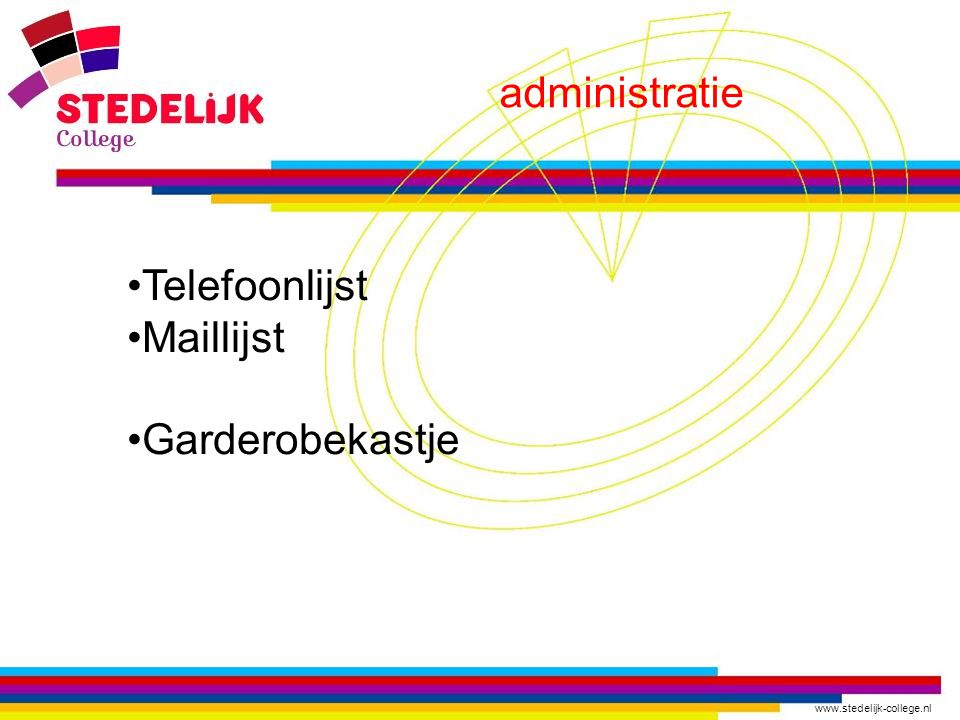 www.stedelijk-college.nl administratie Telefoonlijst Maillijst Garderobekastje