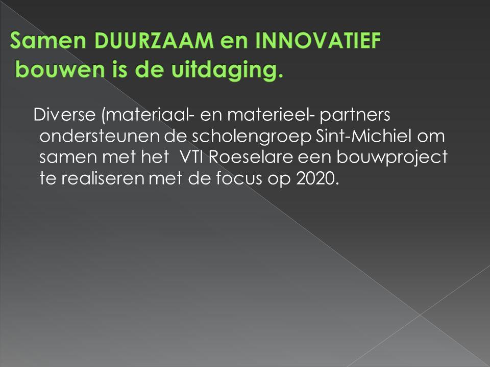 Diverse (materiaal- en materieel- partners ondersteunen de scholengroep Sint-Michiel om samen met het VTI Roeselare een bouwproject te realiseren met