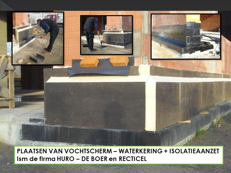 PLAATSEN VAN VOCHTSCHERM – WATERKERING + ISOLATIEAANZET Ism de firma HURO – DE BOER en RECTICEL