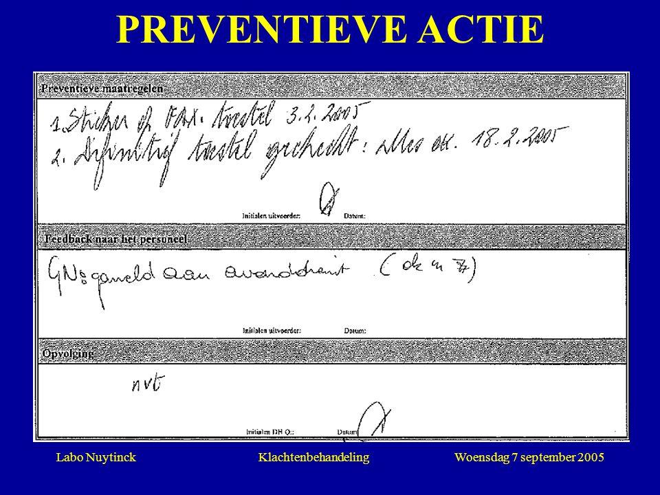 Labo NuytinckWoensdag 7 september 2005Klachtenbehandeling PREVENTIEVE ACTIE