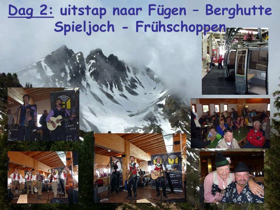 Dag 2: uitstap naar Fügen – Berghutte Spieljoch - Frühschoppen