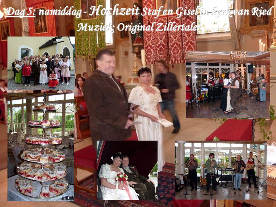 Dag 5: namiddag - Hochzeit Staf en Gisel in kerk van Ried Muziek: Original Zillertaler