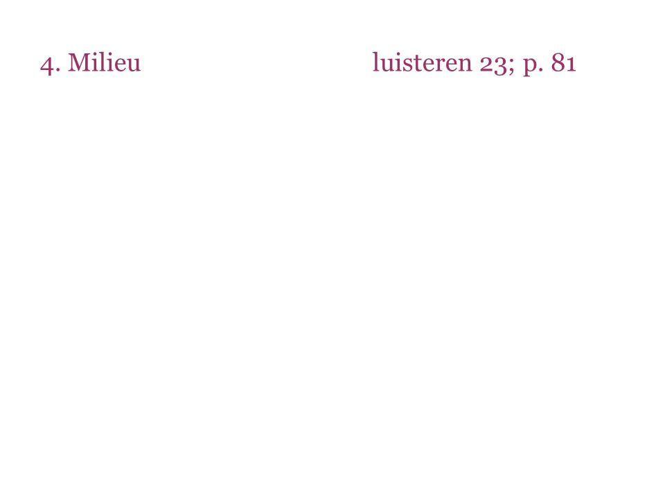 4. Milieuluisteren 23; p. 81