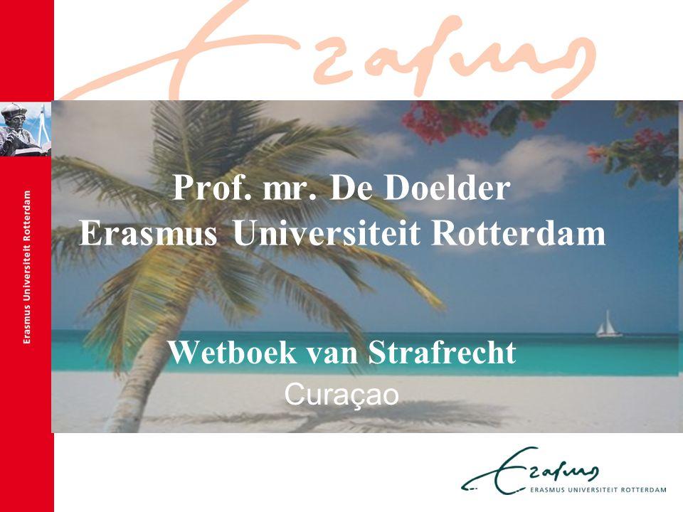 Prof. mr. De Doelder Erasmus Universiteit Rotterdam Wetboek van Strafrecht Curaçao