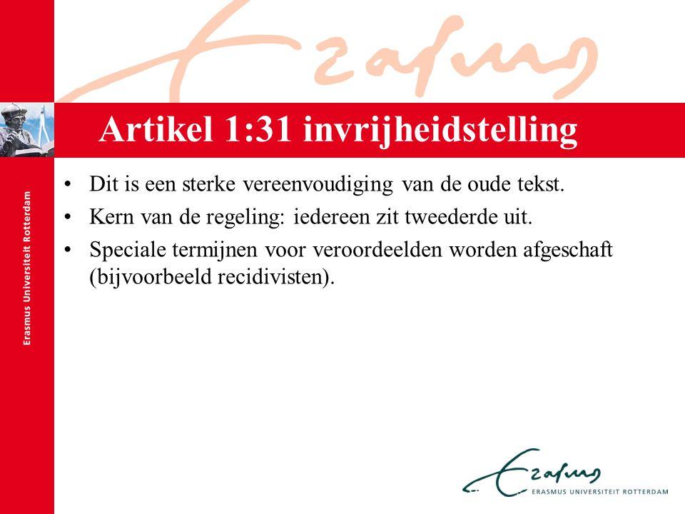 Artikel 1:31 invrijheidstelling Dit is een sterke vereenvoudiging van de oude tekst. Kern van de regeling: iedereen zit tweederde uit. Speciale termij