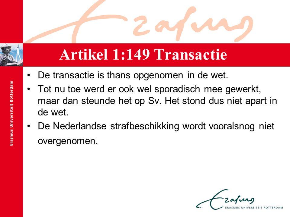 Artikel 1:149 Transactie De transactie is thans opgenomen in de wet. Tot nu toe werd er ook wel sporadisch mee gewerkt, maar dan steunde het op Sv. He