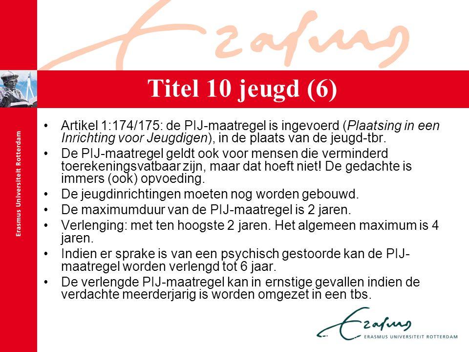 Artikel 1:174/175: de PIJ-maatregel is ingevoerd (Plaatsing in een Inrichting voor Jeugdigen), in de plaats van de jeugd-tbr. De PIJ-maatregel geldt o
