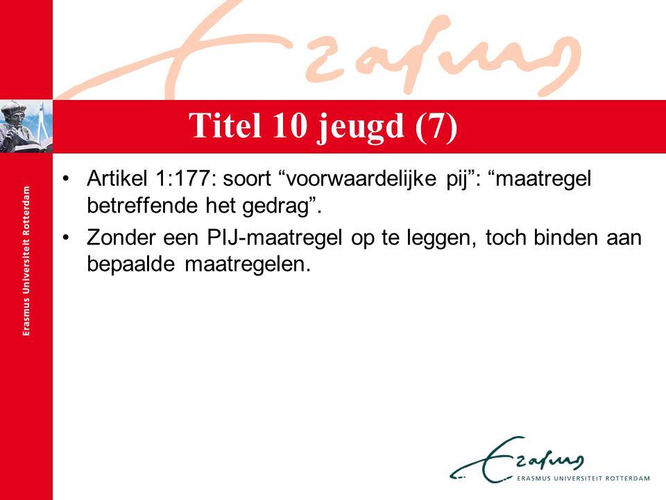 """Artikel 1:177: soort """"voorwaardelijke pij"""": """"maatregel betreffende het gedrag"""". Zonder een PIJ-maatregel op te leggen, toch binden aan bepaalde maatre"""