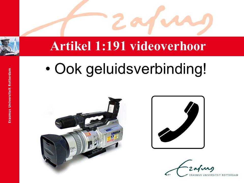 Artikel 1:191 videoverhoor Ook geluidsverbinding!