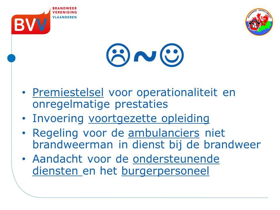  ~ Premiestelsel voor operationaliteit en onregelmatige prestaties Invoering voortgezette opleiding Regeling voor de ambulanciers niet brandweerman i