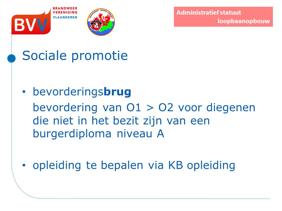Sociale promotie bevorderingsbrug bevordering van O1 > O2 voor diegenen die niet in het bezit zijn van een burgerdiploma niveau A opleiding te bepalen