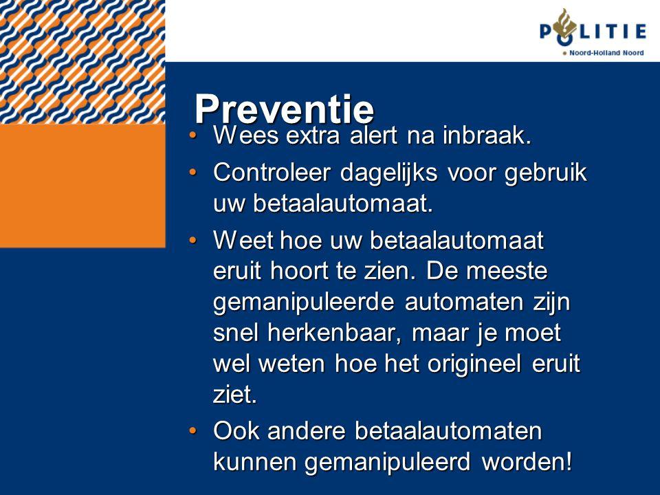 Preventie Wees extra alert na inbraak.Wees extra alert na inbraak. Controleer dagelijks voor gebruik uw betaalautomaat.Controleer dagelijks voor gebru