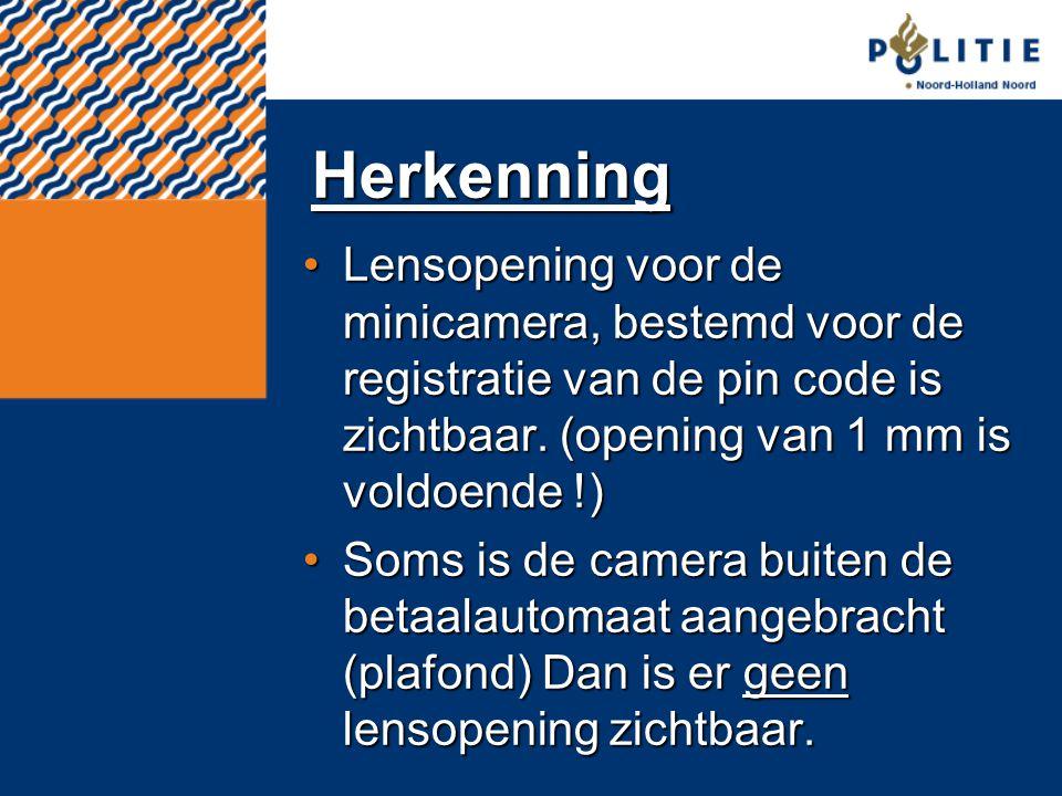 Herkenning Lensopening voor de minicamera, bestemd voor de registratie van de pin code is zichtbaar. (opening van 1 mm is voldoende !)Lensopening voor