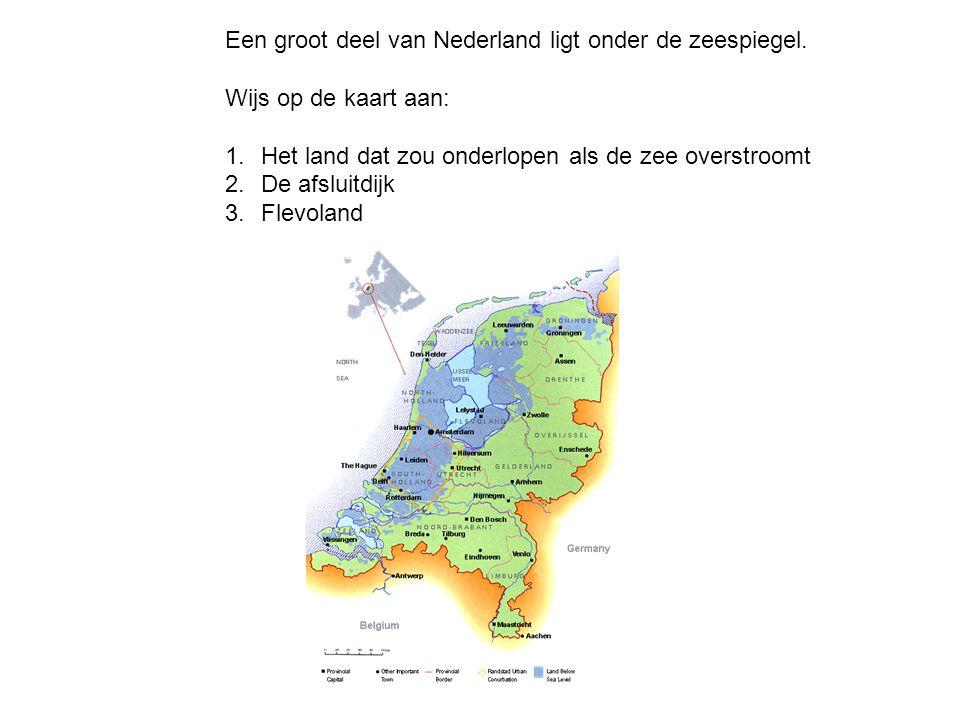 Een groot deel van Nederland ligt onder de zeespiegel. Wijs op de kaart aan: 1.Het land dat zou onderlopen als de zee overstroomt 2.De afsluitdijk 3.F
