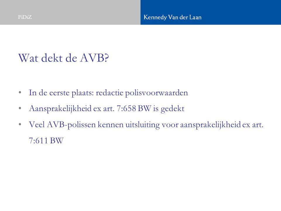 FiDiZ Wat dekt de AVB. In de eerste plaats: redactie polisvoorwaarden Aansprakelijkheid ex art.