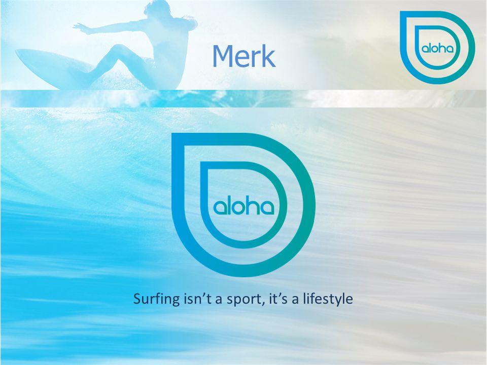 Merk Surfing isn't a sport, it's a lifestyle