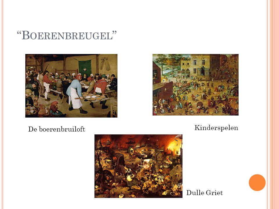 """B OERENBREUGEL "" Dulle Griet Kinderspelen De boerenbruiloft"