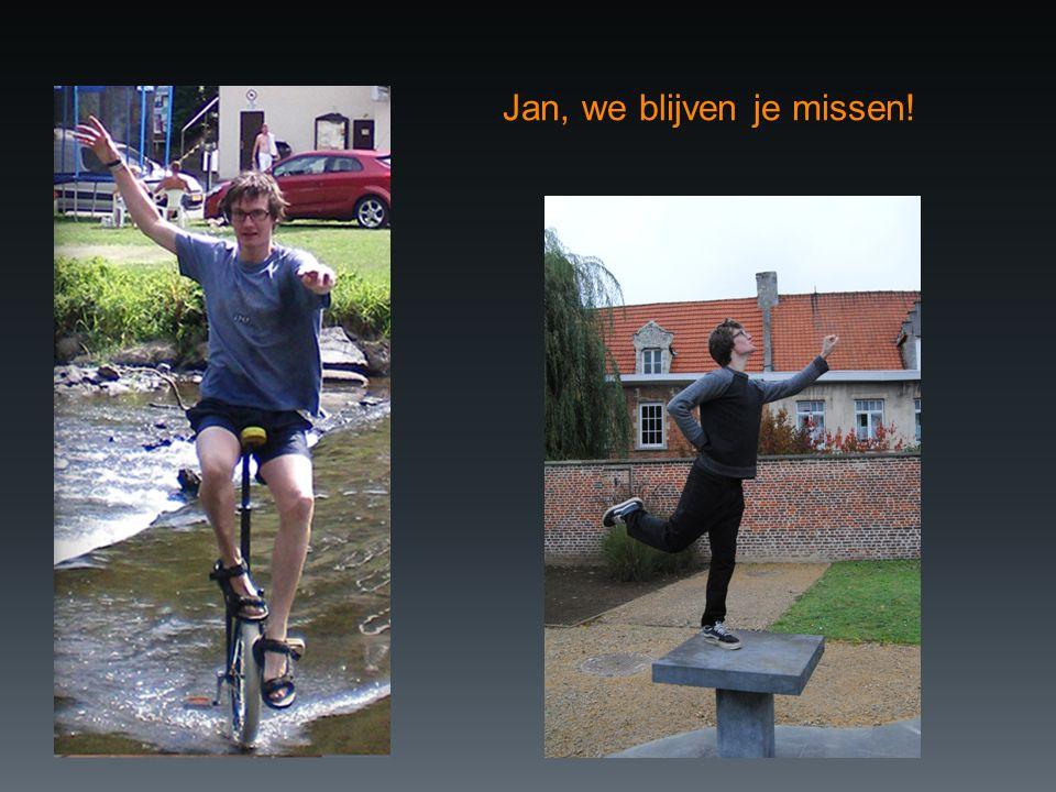Jan, we blijven je missen!