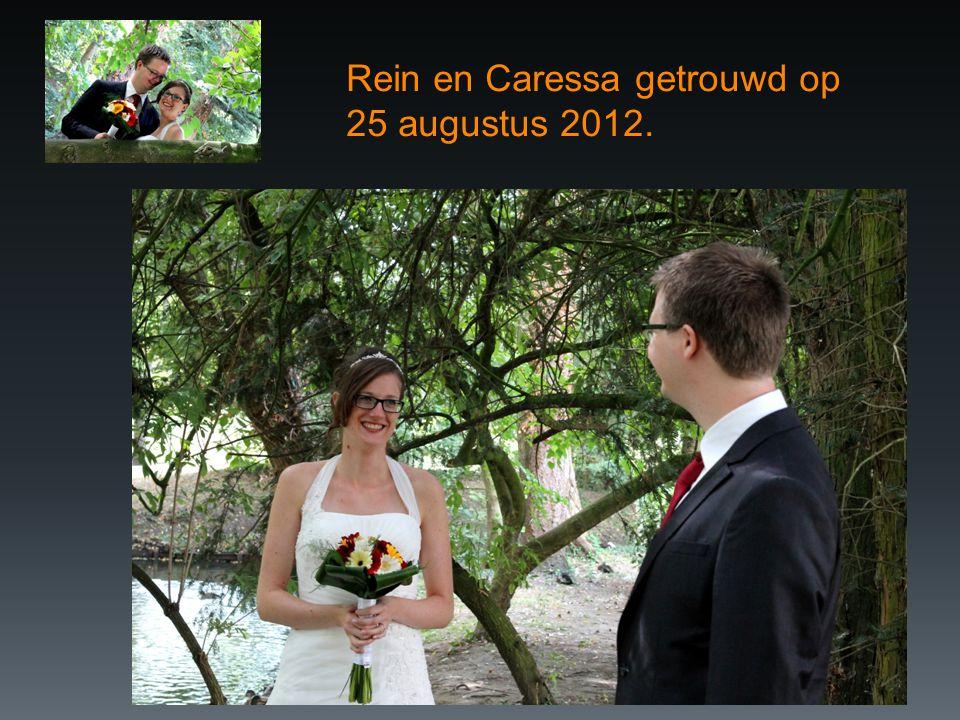 Rein en Caressa getrouwd op 25 augustus 2012.