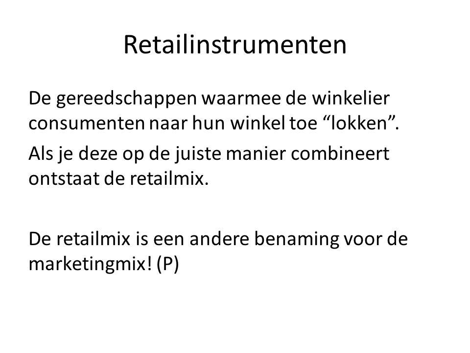 """Retailinstrumenten De gereedschappen waarmee de winkelier consumenten naar hun winkel toe """"lokken"""". Als je deze op de juiste manier combineert ontstaa"""