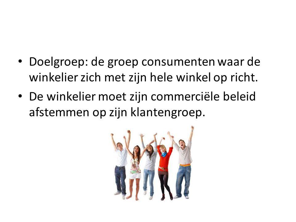 Doelgroep: de groep consumenten waar de winkelier zich met zijn hele winkel op richt. De winkelier moet zijn commerciële beleid afstemmen op zijn klan