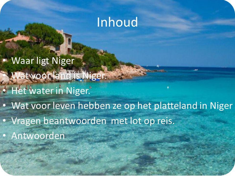 Inhoud Waar ligt Niger Wat voor land is Niger.Het water in Niger.