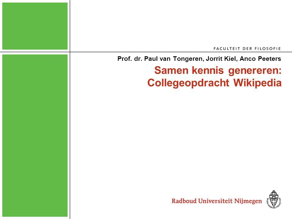 Samen kennis genereren: Collegeopdracht Wikipedia Prof. dr. Paul van Tongeren, Jorrit Kiel, Anco Peeters