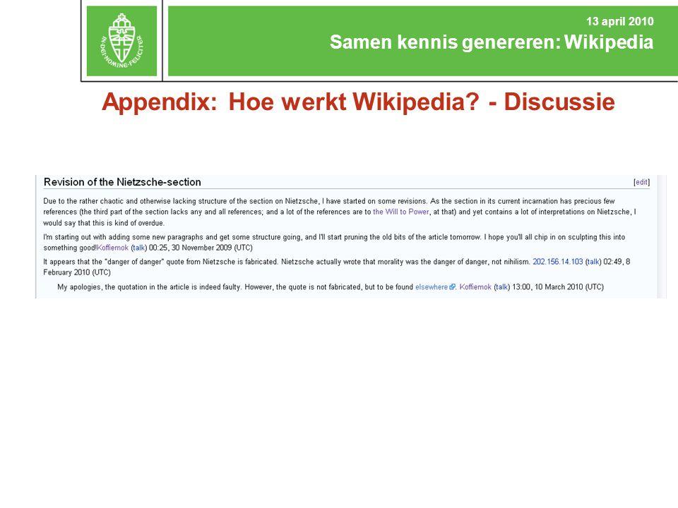 Appendix: Hoe werkt Wikipedia? - Discussie Samen kennis genereren: Wikipedia 13 april 2010