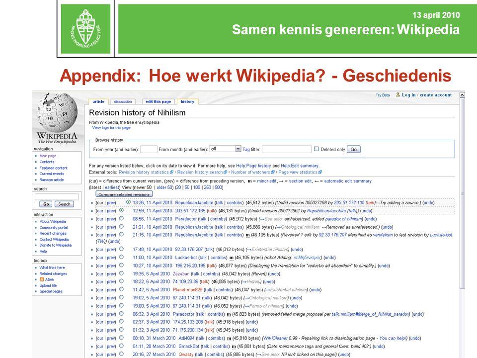 Appendix: Hoe werkt Wikipedia? - Geschiedenis Samen kennis genereren: Wikipedia 13 april 2010