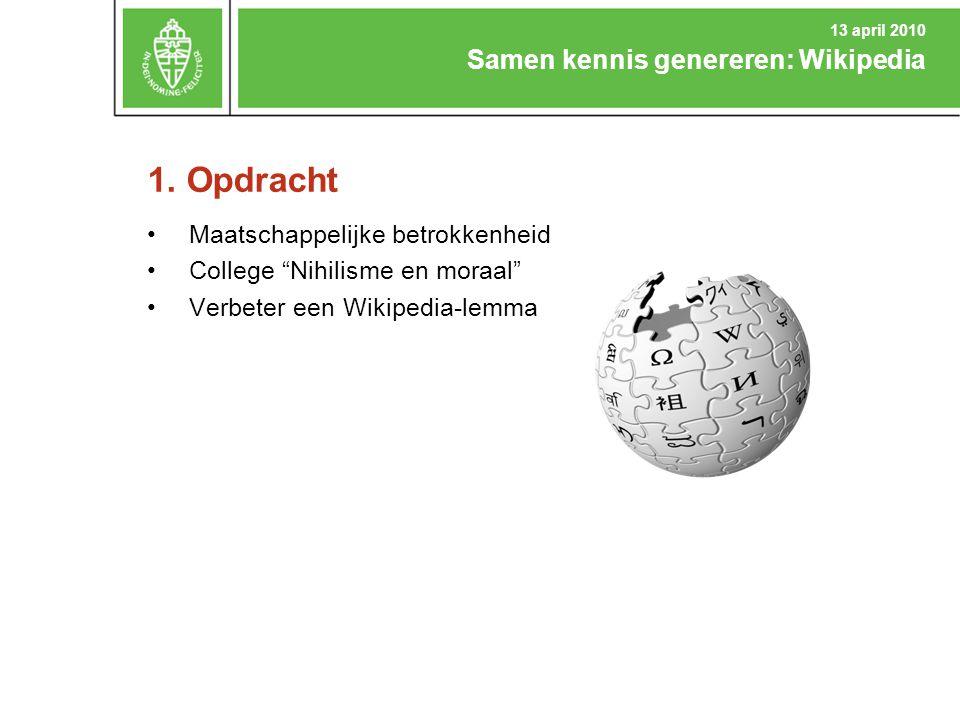 """1. Opdracht Maatschappelijke betrokkenheid College """"Nihilisme en moraal"""" Verbeter een Wikipedia-lemma Samen kennis genereren: Wikipedia 13 april 2010"""