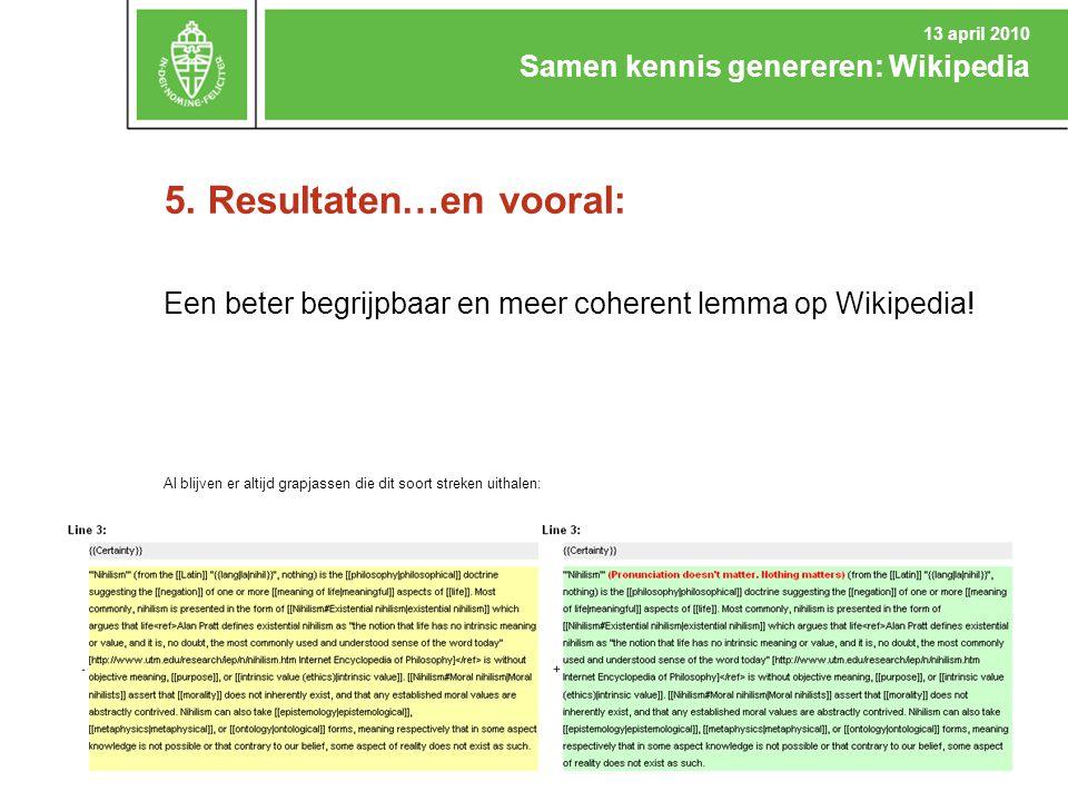5. Resultaten…en vooral: Een beter begrijpbaar en meer coherent lemma op Wikipedia! Al blijven er altijd grapjassen die dit soort streken uithalen: Sa