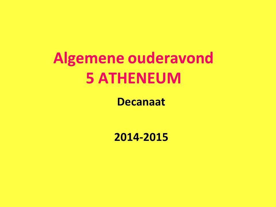 Algemene ouderavond 5 ATHENEUM Decanaat 2014-2015