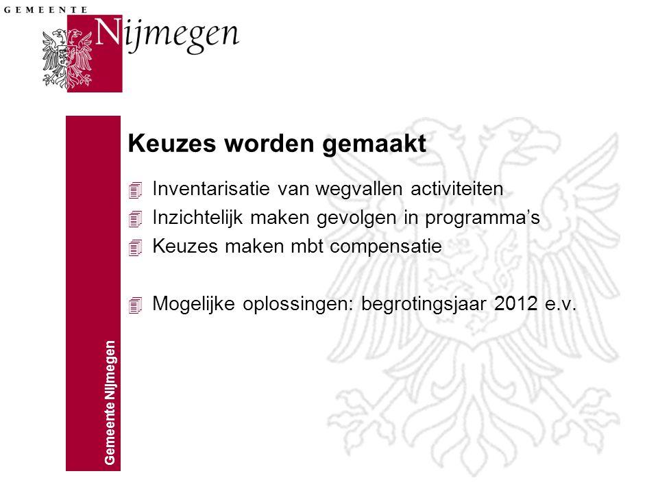 Gemeente Nijmegen Gesubsidieerde arbeid 4 Raadsbesluit 10 november 2010 –Niet verlengen van tijdelijke contracten, geen instroom meer –Bevriezen hoogte loonkosten subsidies per 1-1-2011 –Subsidiekortingen: 25% per 1-1-2012 50% per 1-7-2012 100% per 1-1-2013