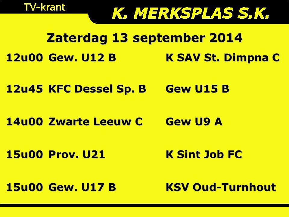 Zaterdag 13 september 2014 12u00 Gew. U12 B K SAV St.