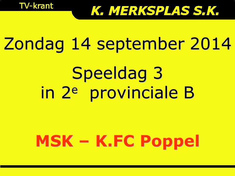 Zondag 14 september 2014 Speeldag 3 in 2 e provinciale B MSK – K.FC Poppel