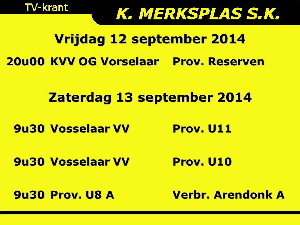 20u00 KVV OG Vorselaar Prov. Reserven 9u30 Vosselaar VV Prov.
